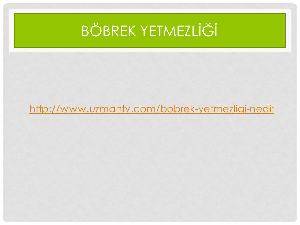 BÖBREK YETMEZLİĞİ http://www.uzmantv.com/bobrek-yetmezligi-nedir