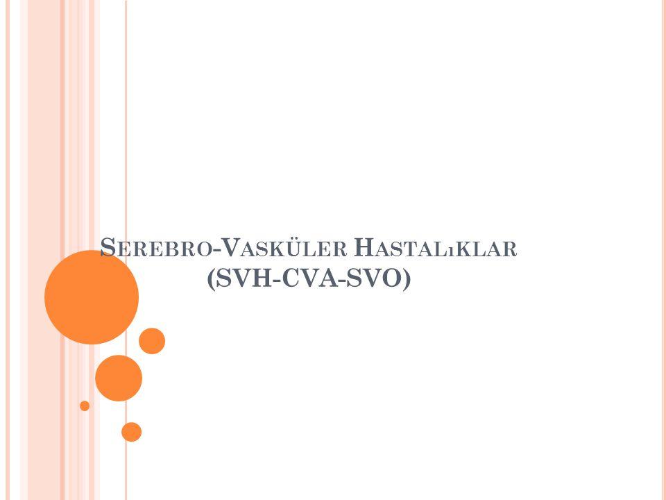 S EREBRO -V ASKÜLER H ASTALıKLAR (SVH-CVA-SVO)