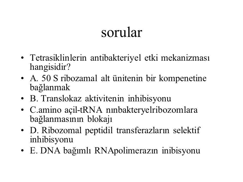 sorular Tetrasiklinlerin antibakteriyel etki mekanizması hangisidir.