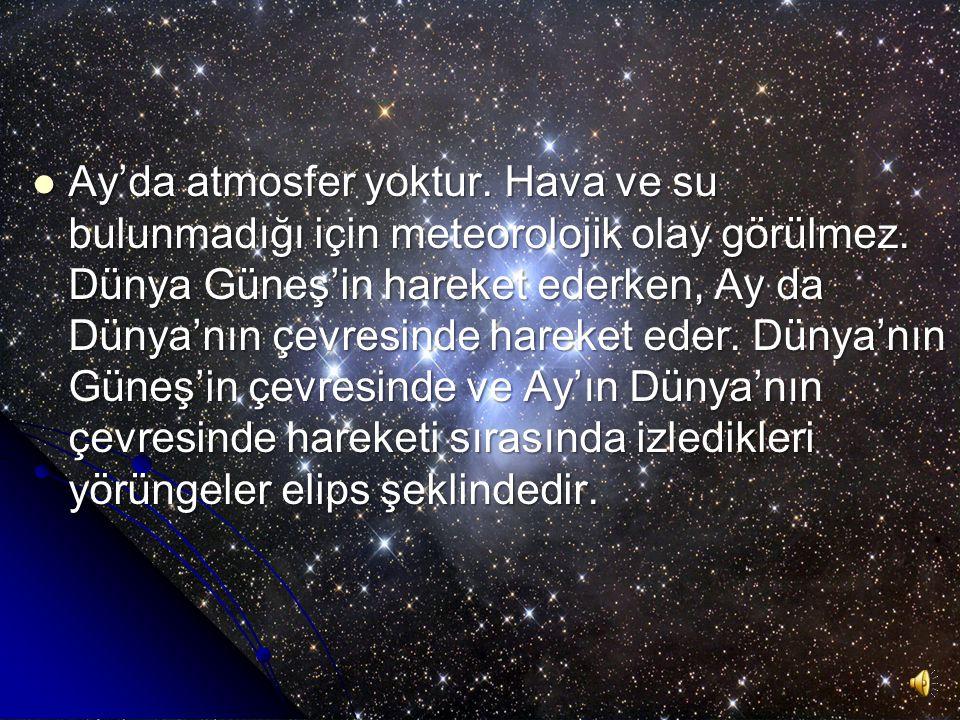 AY Dünya'nın tek uydusu ve ona en yakın gök cismidir.