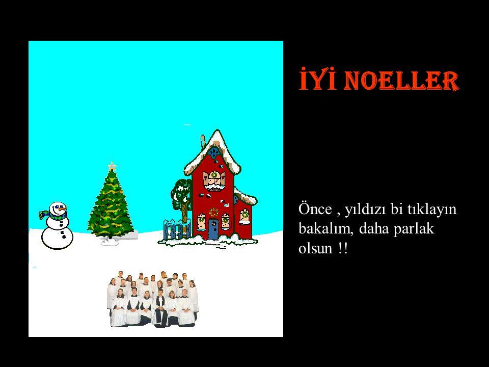 Herkese Mutlu Noeller ve İ yi Yıllar.