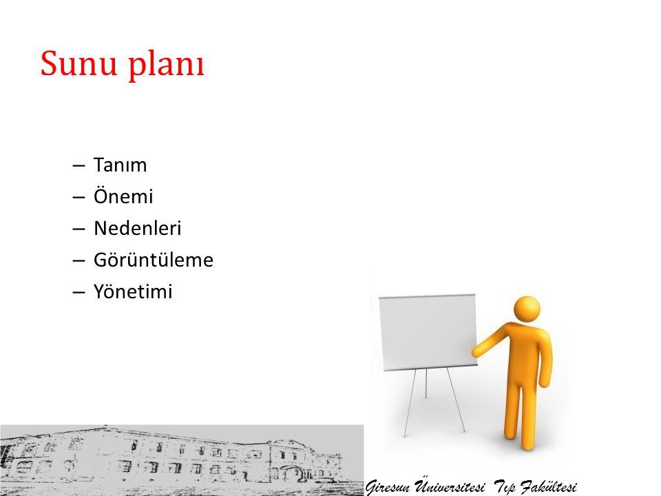 Sunu planı Giresun Üniversitesi Tıp Fakültesi – Tanım – Önemi – Nedenleri – Görüntüleme – Yönetimi