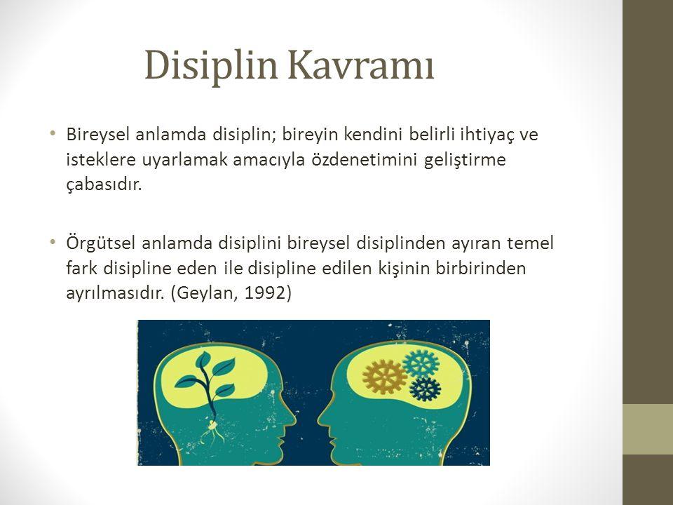 Disiplin Kavramı Bireysel anlamda disiplin; bireyin kendini belirli ihtiyaç ve isteklere uyarlamak amacıyla özdenetimini geliştirme çabasıdır. Örgütse