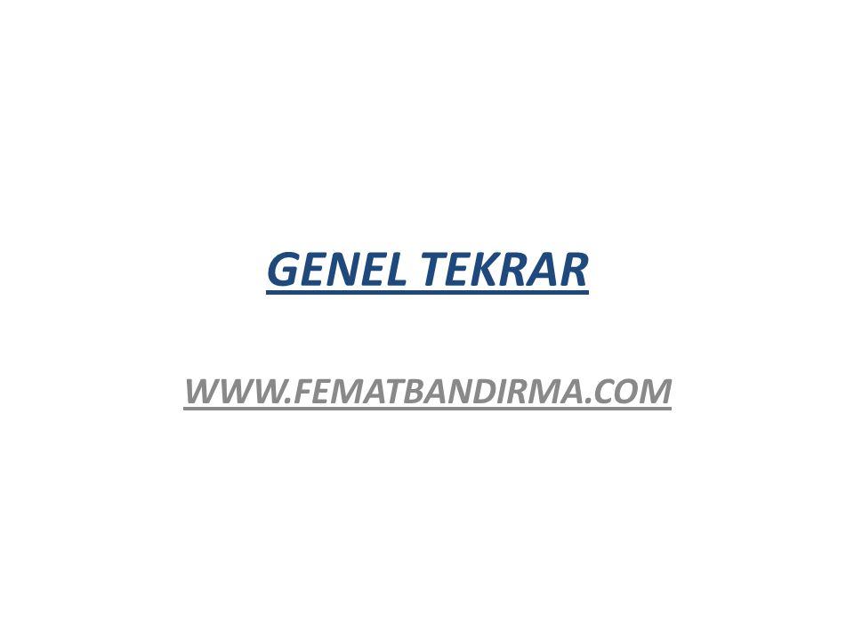 GENEL TEKRAR WWW.FEMATBANDIRMA.COM