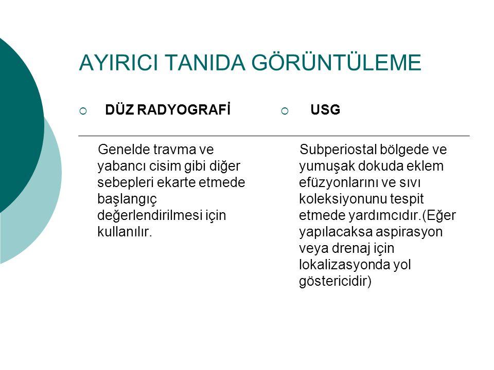 AYIRICI TANIDA GÖRÜNTÜLEME  DÜZ RADYOGRAFİ Genelde travma ve yabancı cisim gibi diğer sebepleri ekarte etmede başlangıç değerlendirilmesi için kullan