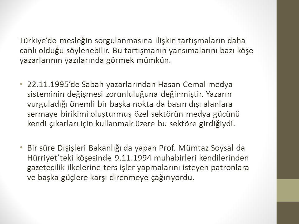 Türkiye'de mesleğin sorgulanmasına ilişkin tartışmaların daha canlı olduğu söylenebilir.