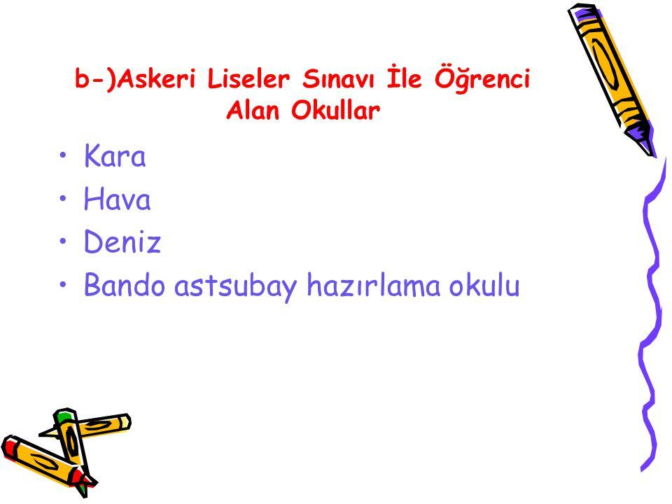 c-)Özel Yetenek Sınavları İle Öğrenci Alan Okullar 1-Anadolu Güzel Sanatlar Liseleri 2-Spor Liseleri