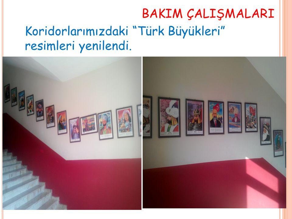 """BAKIM ÇALIŞMALARI Koridorlarımızdaki """"Türk Büyükleri"""" resimleri yenilendi."""