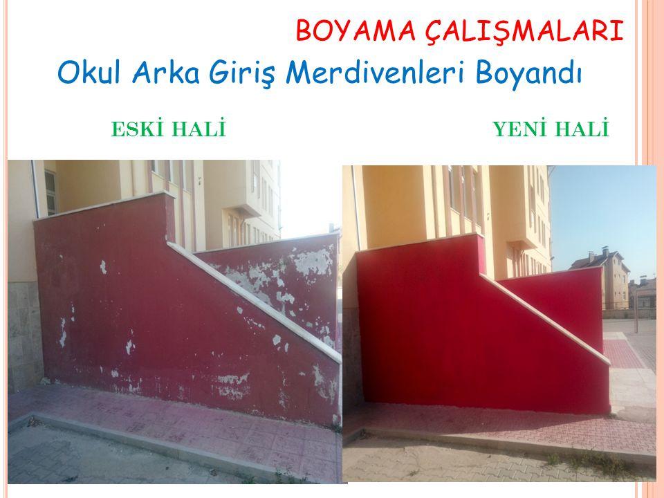BOYAMA ÇALIŞMALARI ESKİ HALİ YENİ HALİ Okul Arka Giriş Merdivenleri Boyandı
