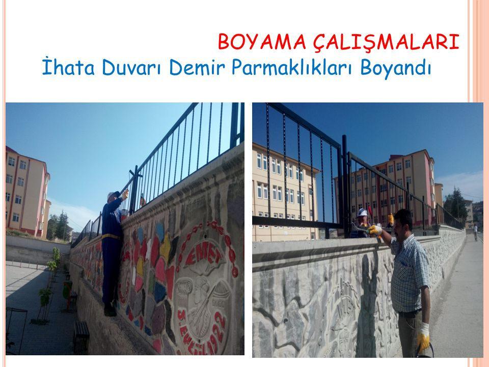 BOYAMA ÇALIŞMALARI İhata Duvarı Demir Parmaklıkları Boyandı