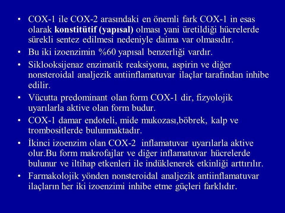 COX-1 ile COX-2 arasındaki en önemli fark COX-1 in esas olarak konstitütif (yapısal) olması yani üretildiği hücrelerde sürekli sentez edilmesi nedeniy