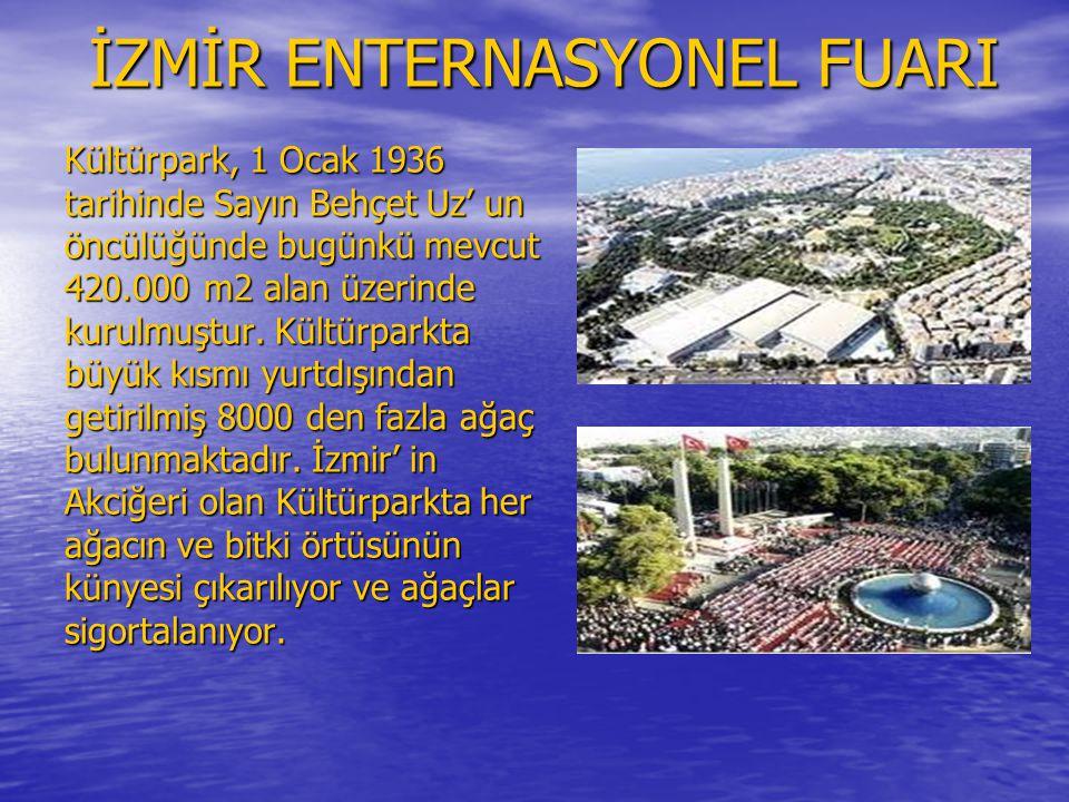 İZMİR ENTERNASYONEL FUARI Kültürpark, 1 Ocak 1936 tarihinde Sayın Behçet Uz' un öncülüğünde bugünkü mevcut 420.000 m2 alan üzerinde kurulmuştur.