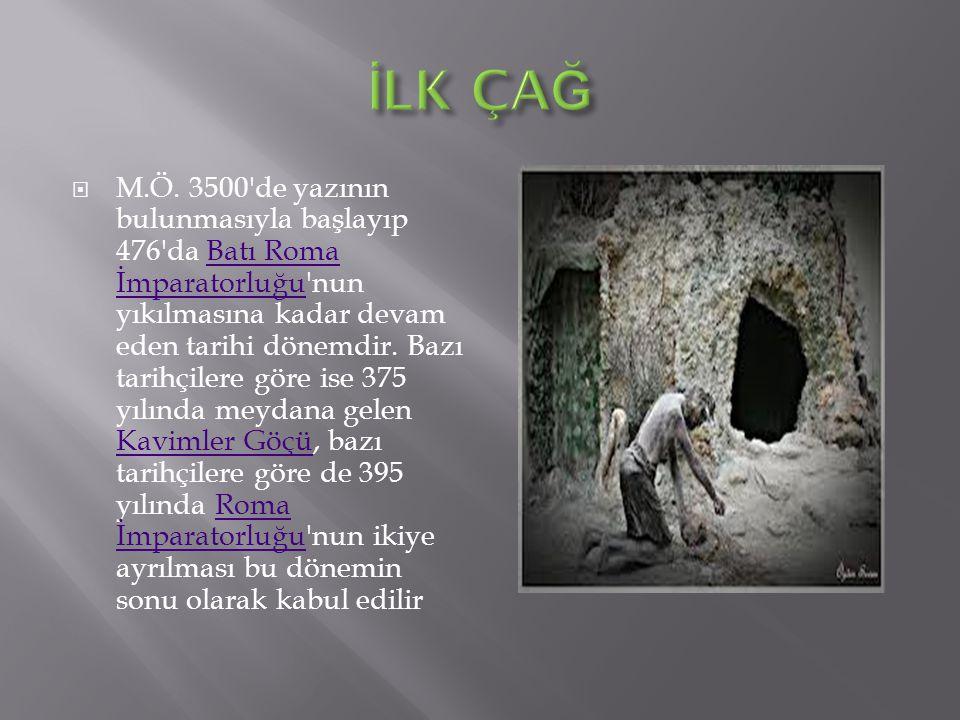  M.Ö. 3500'de yazının bulunmasıyla başlayıp 476'da Batı Roma İmparatorluğu'nun yıkılmasına kadar devam eden tarihi dönemdir. Bazı tarihçilere göre is