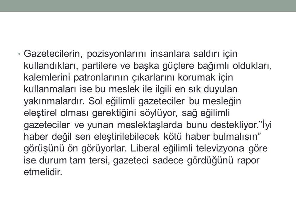 Türk ve Yunan gazeteci görüşlerine göre, bu meslek gittikçe para kazanmak için kullanılmaya başlanıyor.