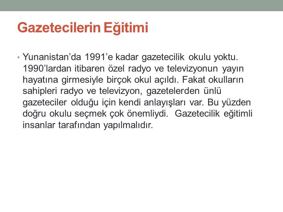 Gazetecilerin Eğitimi Yunanistan'da 1991'e kadar gazetecilik okulu yoktu.