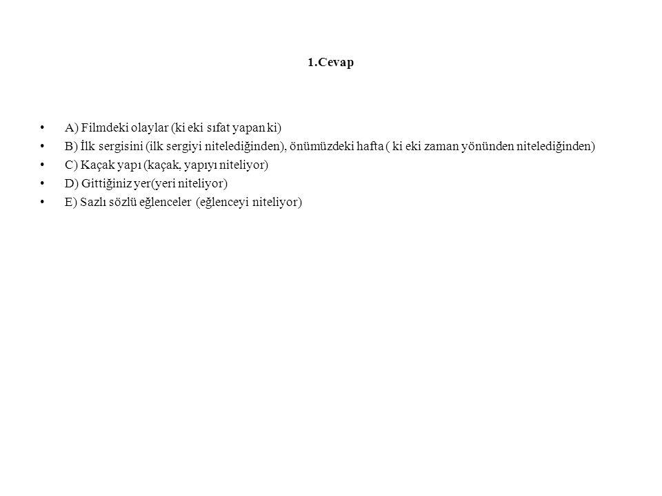 2.Soru 2- Aşağıdaki cümlelerdeki adlaşmış sıfatları bulunuz.