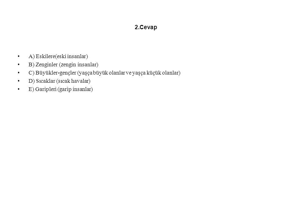 3.Soru 3- Aşağıda verilen kelimeleri karşısında belirtilen tamlamalarda cümlede kullanınız.