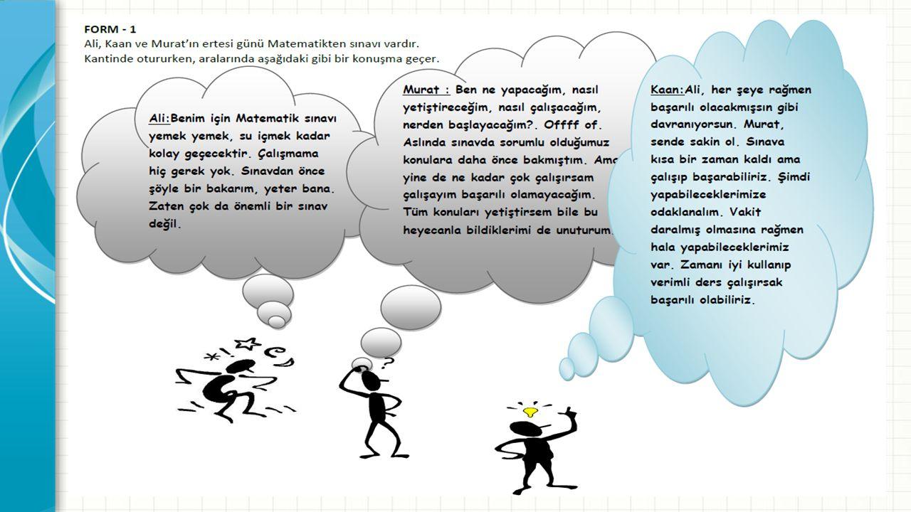 Aşağıdaki soruları birlikte cevaplayalım… Ali, Murat ve Kaan'ın sınava ilişkin kaygıları ne düzeydedir.