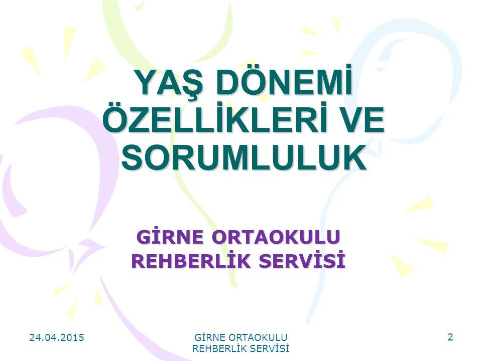 24.04.2015 GİRNE ORTAOKULU REHBERLİK SERVİSİ 3 1-SEMİNERİN AMACI 1.