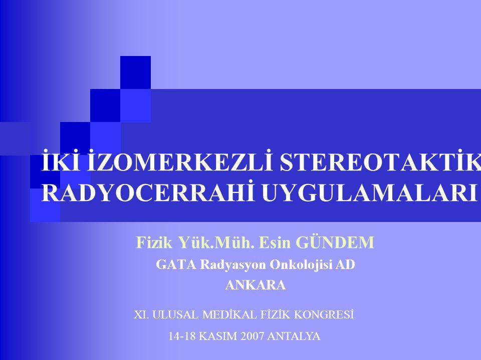Stereotaktik Radyocerrahi (Stereotactic Radiosurgery, SRS) Stereotaktik Radyoterapi (Stereotactic Radiotheraphy, SRT)