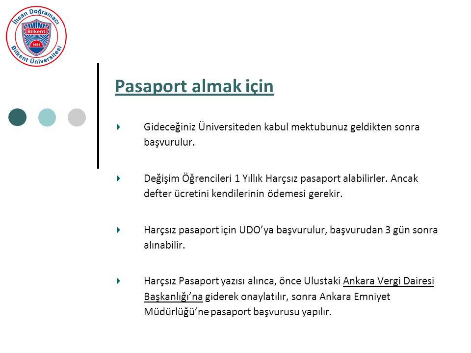Pasaport almak için Gideceğiniz Üniversiteden kabul mektubunuz geldikten sonra başvurulur.