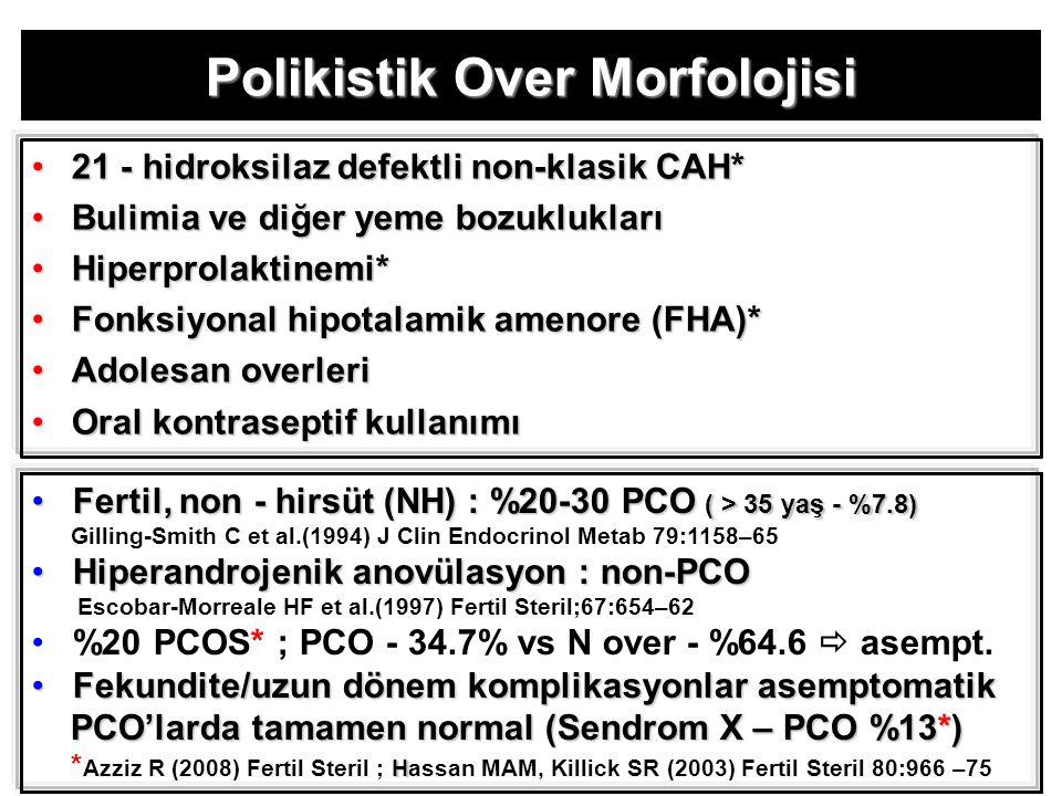 Polikistik Over Morfolojisi 21 - hidroksilaz defektli non-klasik CAH*21 - hidroksilaz defektli non-klasik CAH* Bulimia ve diğer yeme bozukluklarıBulim