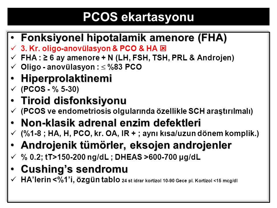 PCOS ekartasyonu Fonksiyonel hipotalamik amenore (FHA)Fonksiyonel hipotalamik amenore (FHA) 3. Kr. oligo-anovülasyon & PCO & HA  FHA : ≥ 6 ay amenore