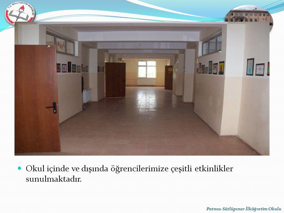 Okul içinde ve dışında öğrencilerimize çeşitli etkinlikler sunulmaktadır. Patnos-Sütlüpınar İlköğretim Okulu