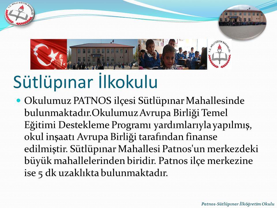 Sütlüpınar İlkokulu Okulumuz PATNOS ilçesi Sütlüpınar Mahallesinde bulunmaktadır.Okulumuz Avrupa Birliği Temel Eğitimi Destekleme Programı yardımlarıy