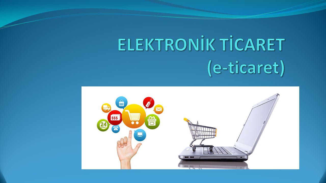 İçindekiler Giriş ve Tanım Yerli ve yabancı E-Ticaret Siteleri E-Ticaret Sitesi Kurma Aşamaları İyi Bir E-Ticaret Sitesinden Müşterilerin Beklentileri E-Devlet