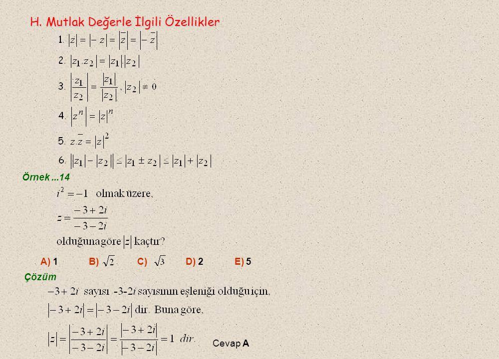 G. Bir Karmaşık Sayının Mutlak Değeri (Modülü) G. Bir Karmaşık Sayının Mutlak Değeri (Modülü) Karmaşık düzlemde, bir karmaşık sayıya karşılık gelen no
