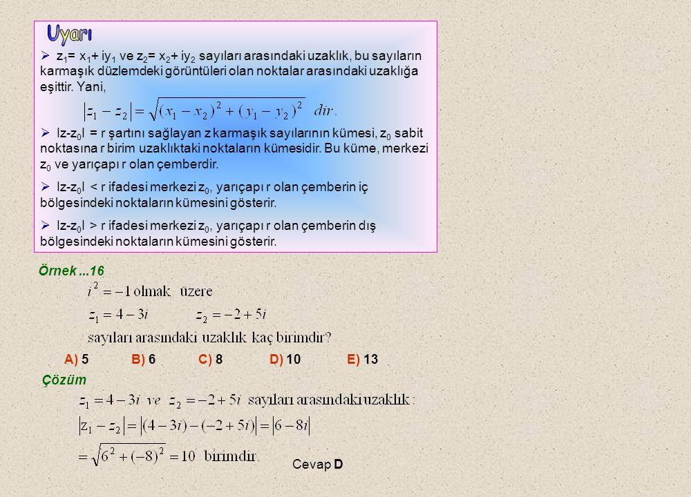 Örnek...15 A) –4-3i B) –3-4i C) –4+3i D) 3+4i E) 4+3i Çözüm Cevap C