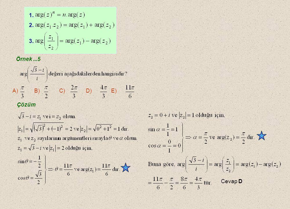Örnek...3 Çözüm Örnek...4 A) B) C) D) E) Çözüm Cevap B IzI=4 x y