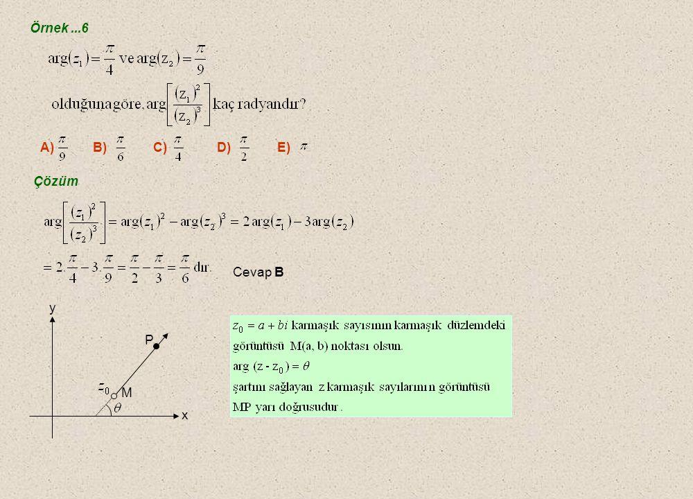Örnek...5 A) B) C) D) E) Çözüm 1. 2. 3. Cevap D