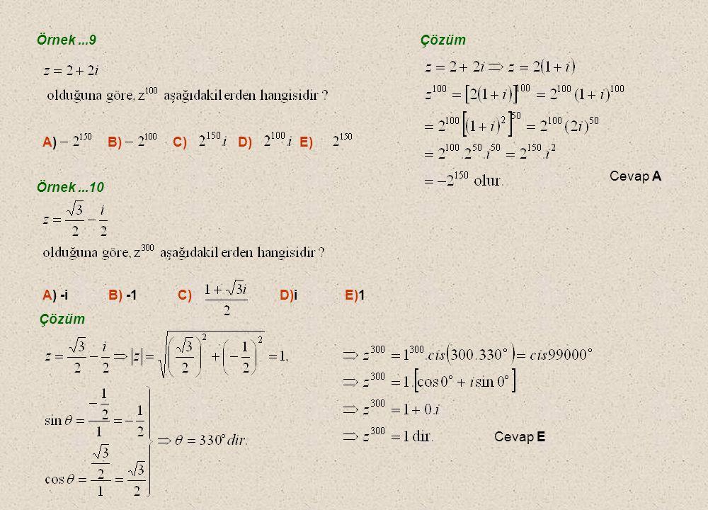 C. Bir Karmaşık Sayının Kuvveti C. Bir Karmaşık Sayının Kuvveti Örnek...8 Çözüm A)-64i B)32 C)32i D)64 E)64i Cevap E