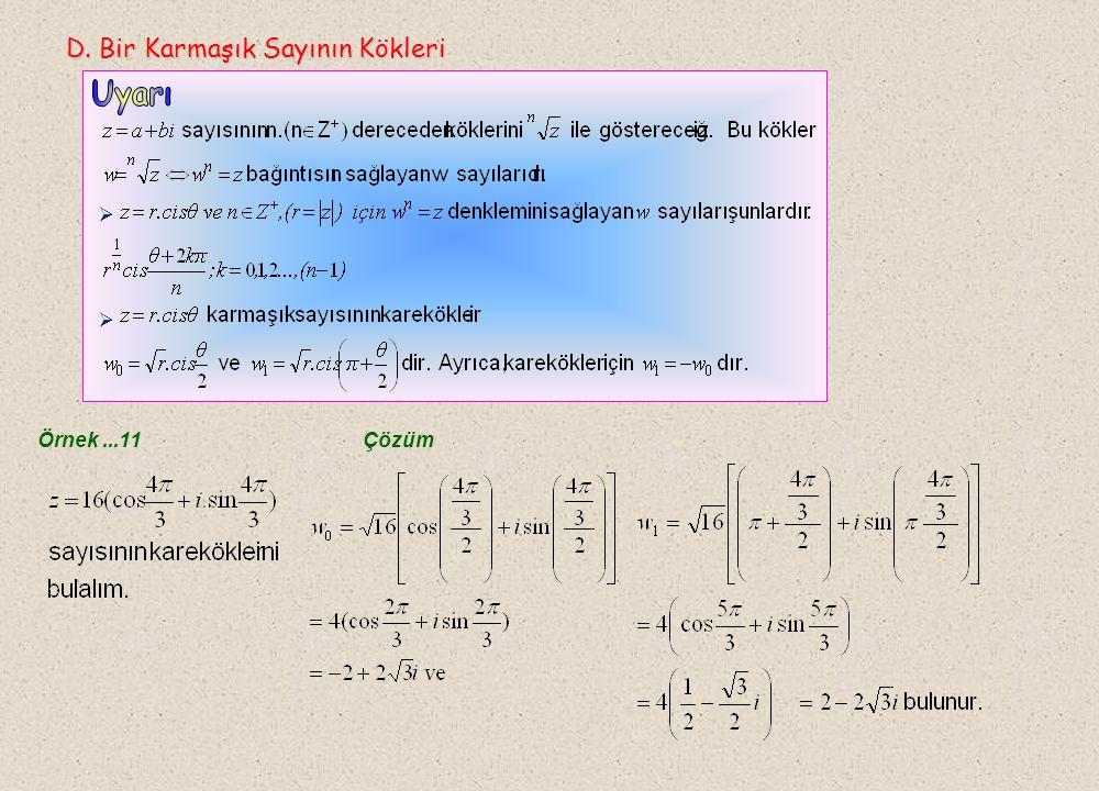 Örnek...9Çözüm Cevap A A) B) C) D) E) Örnek...10 Çözüm Cevap E A) -i B) -1 C) D)i E)1