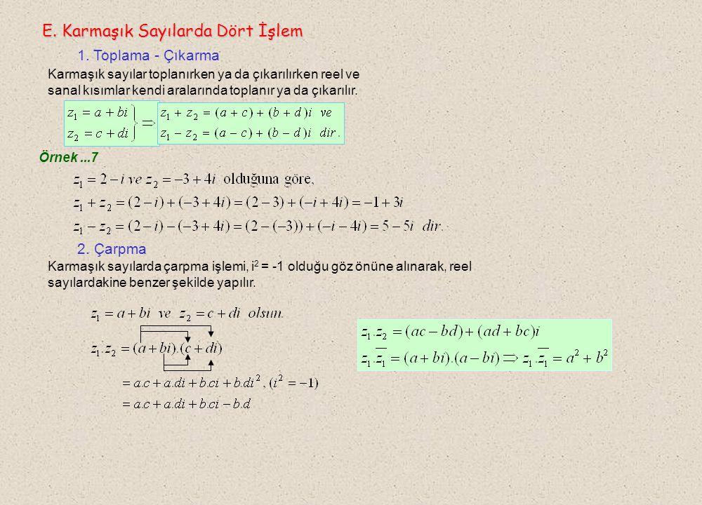 D. Bir Karmaşık Sayının Eşleniği D. Bir Karmaşık Sayının Eşleniği Örnek...5 Reel katsayılı ax 2 +bx+c=0 ikinci dereceden denkleminin köklerinden biri