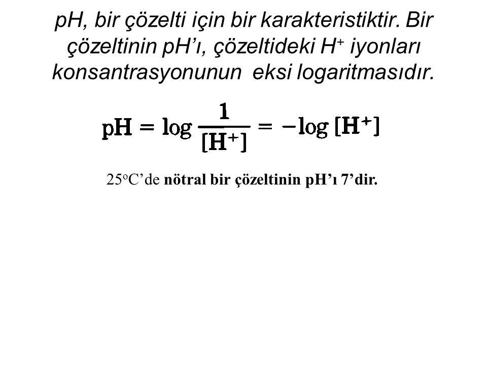 pH, bir çözelti için bir karakteristiktir.