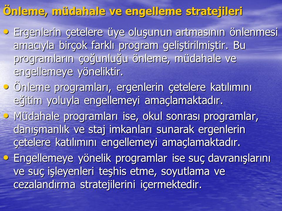 Önleme, müdahale ve engelleme stratejileri Ergenlerin çetelere üye oluşunun artmasının önlenmesi amacıyla birçok farklı program geliştirilmiştir.