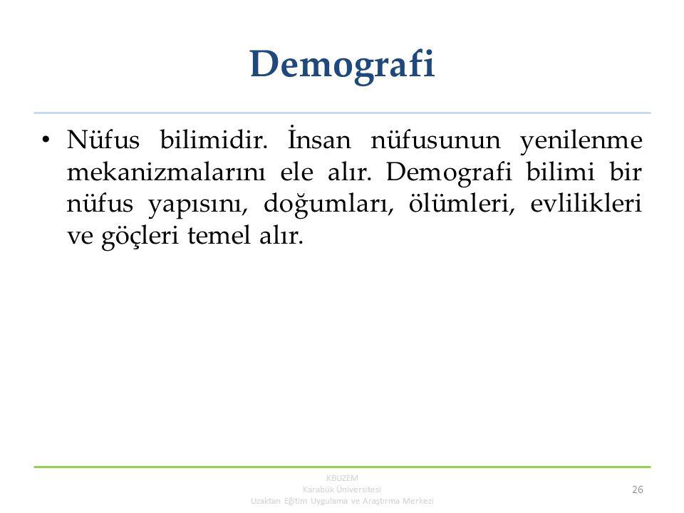 Demografi Nüfus bilimidir. İnsan nüfusunun yenilenme mekanizmalarını ele alır. Demografi bilimi bir nüfus yapısını, doğumları, ölümleri, evlilikleri v