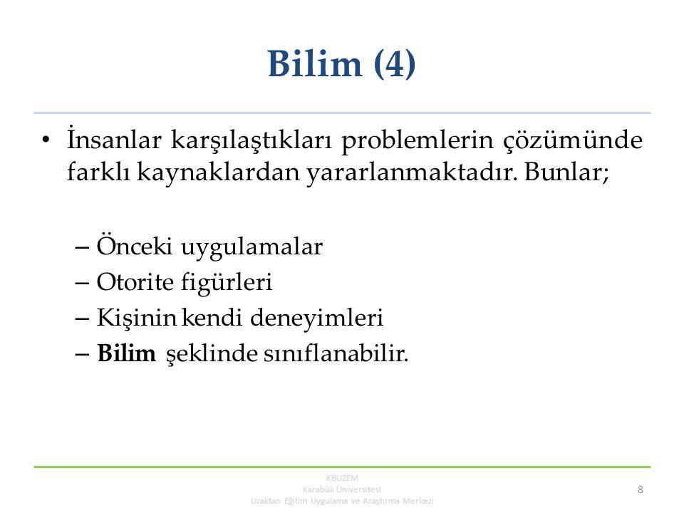 Bilim (4) İnsanlar karşılaştıkları problemlerin çözümünde farklı kaynaklardan yararlanmaktadır.