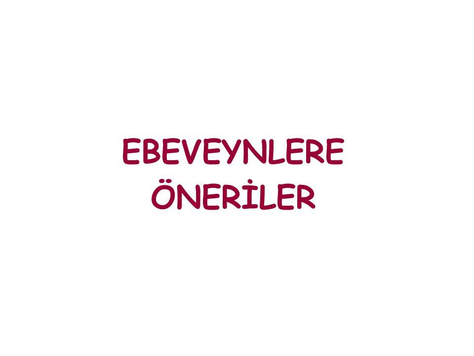 EBEVEYNLERE ÖNERİLER