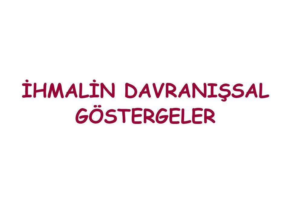 İHMALİN DAVRANIŞSAL GÖSTERGELER