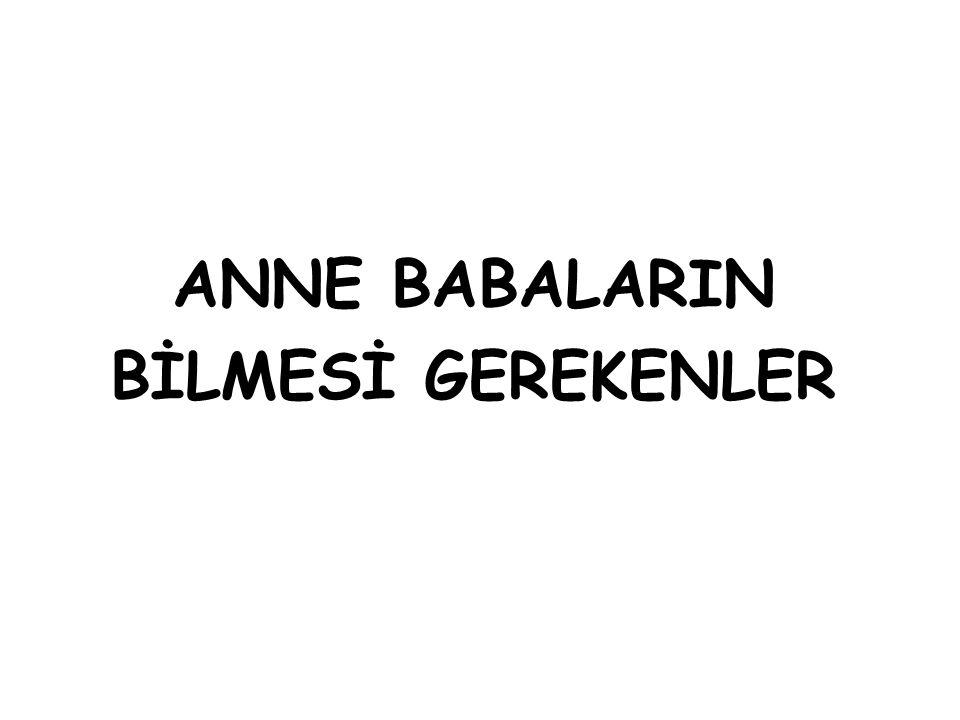 ANNE BABALARIN BİLMESİ GEREKENLER