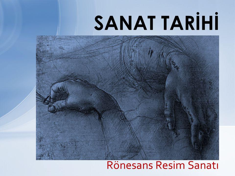Rönesans Resim Sanatı SANAT TARİHİ