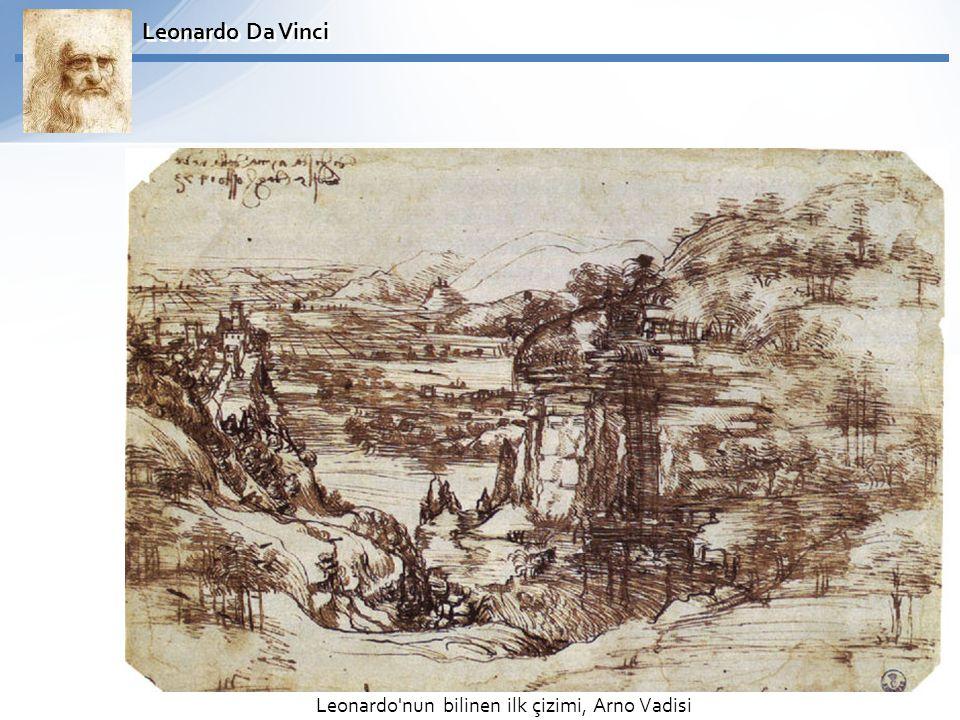 Leonardo Da Vinci Leonardo'nun bilinen ilk çizimi, Arno Vadisi
