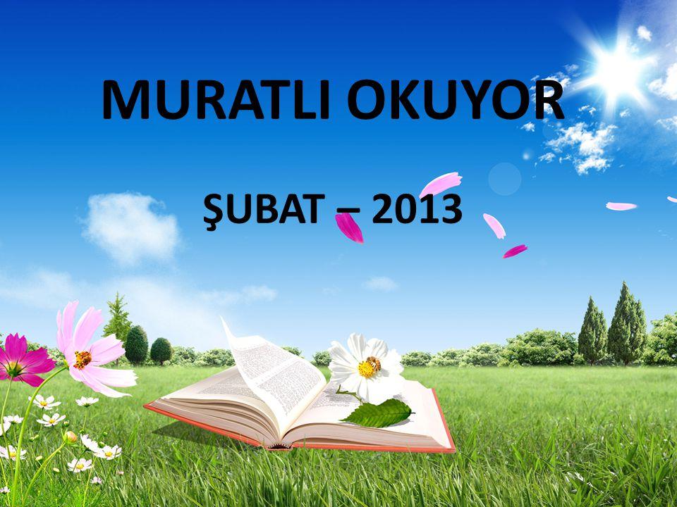 MURATLI OKUYOR ŞUBAT – 2013
