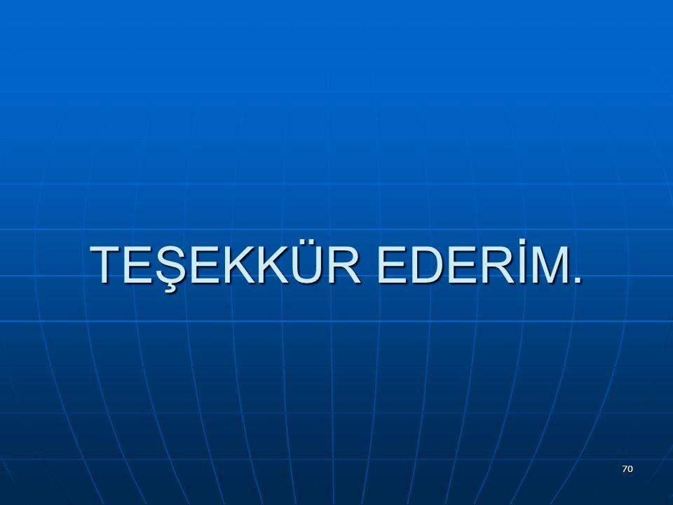 70 TEŞEKKÜR EDERİM.