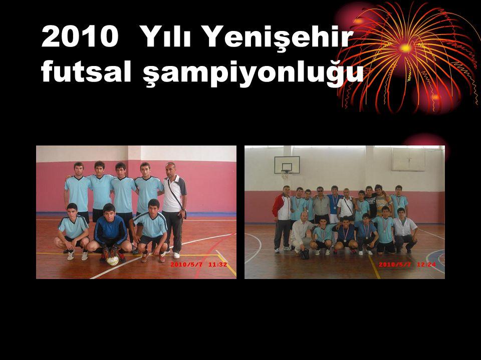 2010 Yılı Yenişehir futsal şampiyonluğu