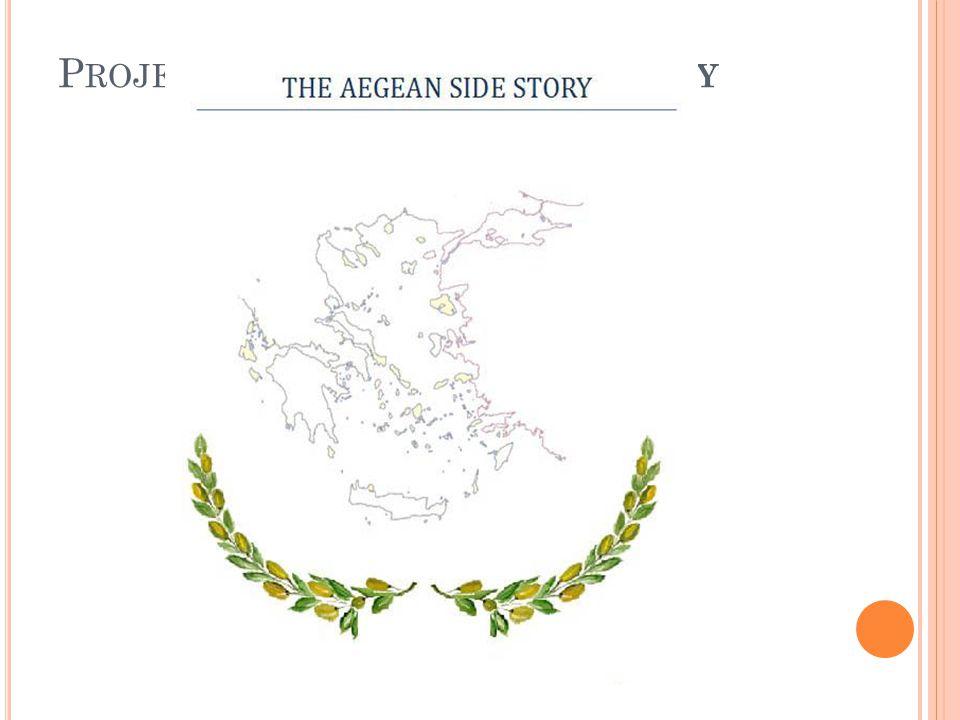 P ROJE 1: T HE A EGEAN S IDE S TORY